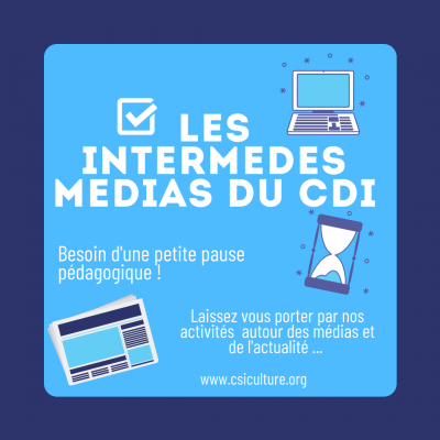 Les Intermèdes Médias du CDI